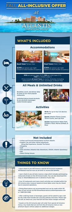 Atlantis All-Inclusive Offer! Travel through December 20, 2016 and receive accommodations at the Royal Towers or Beach Tower, all meals, unlimited deluxe beverages, & more. Now is the time to book your trip to Atlantis!