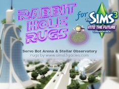 The main two rabbit holes that came with The Sims Into The Future are the Stellar Observatory and the Bot Arena. Sims 3 Mods, Computer Network, Rabbit Hole, The Expanse, Future, Rugs, Windows, Blog, Farmhouse Rugs