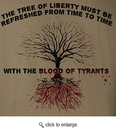 "Coyote Blood of Tyrants T-Shirt ||| Like this shirt, but wish they would have included the full Jefferson quote  ""... with the blood of Patriots and Tyrants""   Shows the total commitment to liberity"