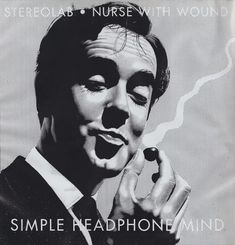 Stereolab · Nurse With Wound - Simple Headphone Mind (Vinyl)