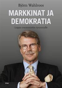 """Björn Wahlroos - Markkinat ja demokratia, Loppu enemmistön tyrannialle  (""""Markets and Democracy, The end of the tyranny of the majority"""")"""