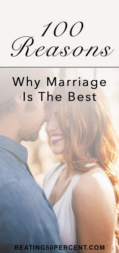 100 Reasons Why Marriage is the Best