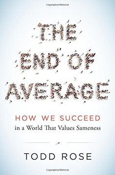 """Read """"The End of Average How We Succeed in a World That Values Sameness"""" by Todd Rose available from Rakuten Kobo. Are you above average? Is your child an A student? Is your employee an introvert or an extrovert? Intp, Reading Lists, Book Lists, Reading Room, Managing People, Lectures, Inspirational Books, Motivational Books, Thing 1"""