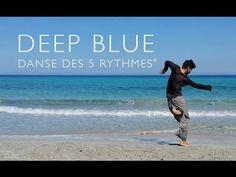 DEEP BLUE - DANSE DES 5 RYTHMES de Gabrielle Roth - 5RHYTHMS from Gabrie...