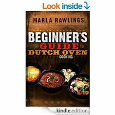 The Beginners Guide to Dutch Oven Cooking Marla Rawlings This essential guide book shares everything you need to know about caring for and cooking with your oven. And the scrumptious recipes will have you dining like a Dutch master in no time! Fire Cooking, Cast Iron Cooking, Oven Cooking, Outdoor Cooking, Cooking Tips, Cooking Recipes, Cooking Beef, Cooking Light, Cooking Utensils