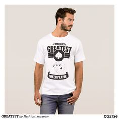 GREATEST T-Shirt for sale.. https://www.zazzle.com/greatest_t_shirt-235029683549582872