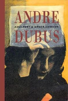 Adultery  Other Choices by Andre Dubus