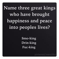 All hail to the Kings.. Especially the last one. He's my favorite. ;0) Blahahaa