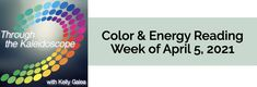 Your Color of the Week and energy reading for the week of April 5, 2021. This week's energy is all about looking at things from a fresh perspective.