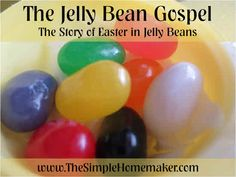 The Jelly Bean Gospel - The Story of Easter Told With Jelly Beans   TheSimpleHomemaker.com Two versions, a cute poem for the little kids and a Bible search activity for the readers.