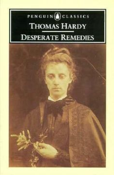 """Desperate Remedies"" by Thomas Hardy"
