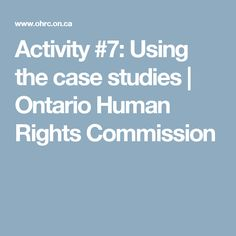 human rights case studies ontario Watch video the ontario human rights commission says it commends the bravery of women who have spoken out about dress codes that according to the tribunal's case.