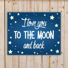 I Love You To The Moon And Back with Stars - Wall Art Decor Kids Bedroom Printable Digital Art INSTANT DOWNLOAD by doodlingpeapod on Etsy https://www.etsy.com/listing/240102440/i-love-you-to-the-moon-and-back-with