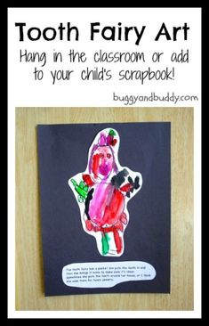 Tooth Fairy Art Project~ Have children draw/paint what they think the tooth fairy looks like and ask them what they think the tooth fairy does with all the teeth. Perfect for your classroom or scrapbook at home!