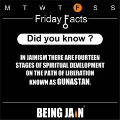 In Jainism there are fourteen stages of spiritual development on the path of liberation known as Gunasthan. by officialbeingjain