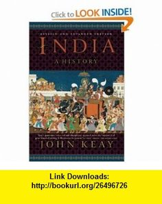 India A History. Revised and Updated (9780802145581) John Keay , ISBN-10: 0802145582  , ISBN-13: 978-0802145581 ,  , tutorials , pdf , ebook , torrent , downloads , rapidshare , filesonic , hotfile , megaupload , fileserve