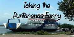 Taking the ferry is a great scenic way to travel in Costa Rica. Here are some on how to take the ferry from Puntarenas to Paquera.