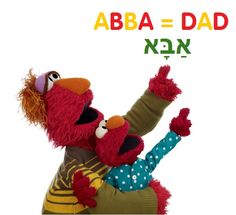 Abba is the Hebrew word for Dad!