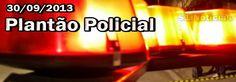 Plantão Policial 30/09/2013