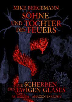"""Hochformat-A3-Poster zu """"Söhne und Töchter des Feuers: Die Scherben des Ewigen Glases"""". Dieser erscheint am 14.02.2014 exklusiv bei amazon als Taschenbuch und Kindle-Ebook."""