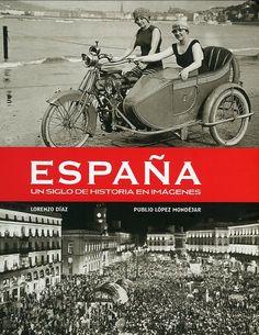 España : un siglo de historia en imágenes / texto, Lorenzo Díaz  http://fama.us.es/record=b2437321~S5*spi