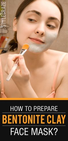 How To Prepare Bentonite Clay Face Mask? Would you like to know more? Continue with your read!
