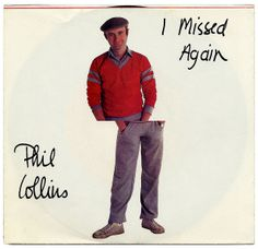 I Missed Again b/w I'm Not Moving.  Phil Collins, Atlantic Records/USA (1981)