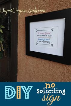 DIY No Soliciting Sign! Easy and Inexpensive! http://www.supercouponlady.com/2014/01/diy-soliciting-sign.html/