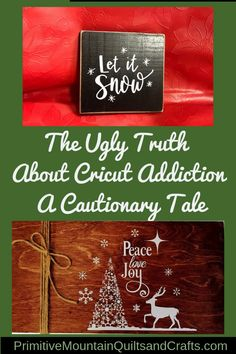 The Ugly Truth About Cricut Addiction- A Cautionary Tale.I saw it years ago and it sparked a desire in me but oh my I wanted it! Cricut Christmas Ideas, Best Christmas Gifts, Primitive Fall Decorating, Homemade Storage, Painted Wooden Signs, Wonderful Machine, Spring Projects, The Ugly Truth, Winter Ideas