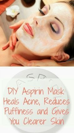 DIY Aspirin Mask, Heals Acne, Reduces Puffiness and Gives You Clearer Skin - My Favorite Things