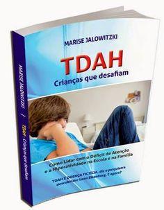 Marise Jalowitzki: TDAH Crianças que desafiam - Como Lidar com o Défi...