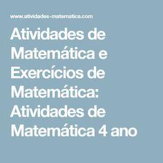 Atividades de Matemática e Exercícios de Matemática: Atividades de Matemática 4 ano