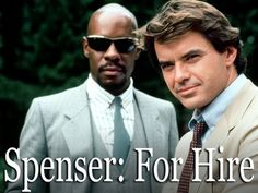 Spenser: For Hire (1985–1988) ~~ Crime | Drama ~~ Using his years of experience, his natural talents for observation and reasoning, and the occasional bit of help from his friend Hawk, Spenser never fails to crack the case.
