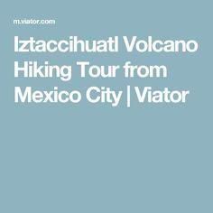 Iztaccihuatl Volcano Hiking Tour from Mexico City | Viator