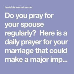 Do you pray for your spouse regularly? Here is a daily prayer for your marriage that could make a major impact.