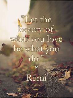 Explore powerful, rare and inspirational Rumi quotes. Here are the 100 greatest Rumi quotations on love, transformation, dreams, happiness and life. Rumi Love Quotes, New Quotes, Change Quotes, Happy Quotes, Wisdom Quotes, Words Quotes, Quotes To Live By, Positive Quotes, Life Quotes