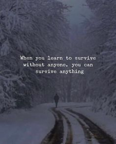 Positive Quotes : QUOTATION – Image : Quotes Of the day – Description When you learn to survive without anyone.. Sharing is Power – Don't forget to share this quote ! https://hallofquotes.com/2018/03/12/positive-quotes-when-you-learn-to-survive-without-anyone/