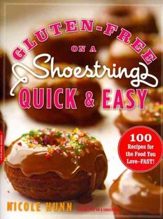Gluten-Free on a Shoestring Quick and Easy: 100 Recipes for the Food You Love - Fast!