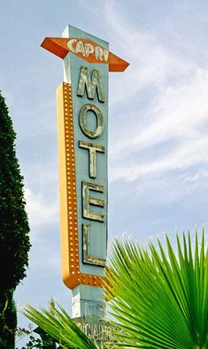 Capri Motel sign, Route 66 - Southern California, now gone and replaced by new development