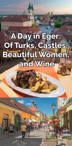 A Day in Eger Hungary: Of Turks, Castles, Beautiful Women, and Wine