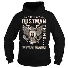 I Love Its a DUSTMAN Thing You Wouldnt Understand - Last Name, Surname T-Shirt (Eagle) T shirts