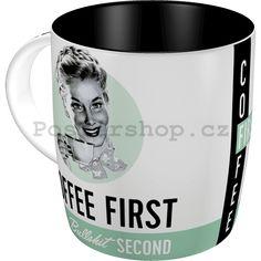 Hrnek - Coffee First, Bullshit Second - Postershop. Rockabilly Vintage, Nostalgic Art, Tin Boxes, Bullshit, Close Up, Ebay, Coffee, Tableware, Travel Mugs