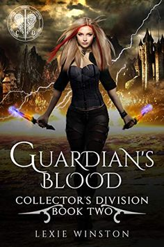 Guardian's Blood (Collectors Division Book 2) by Lexie Winston Best Dystopian Books, Paranormal Romance, The Collector, Good Books, Wonder Woman, Superhero, Movie Posters, Html, Fictional Characters