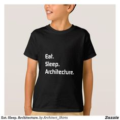 Eat. Sleep. Architecture. T-Shirt