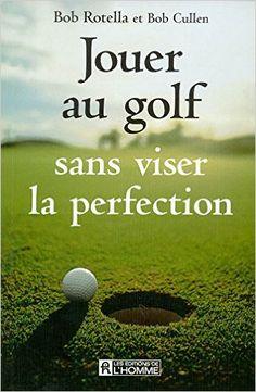 Alerte sur Bons Plans golf - Livre : Jouer au golf sans viser la perfection  à 17€ ! (Cliquez sur le lien pour en savoir +)