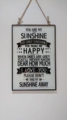 Popular 'You are my sunshine' quote on a hanging glass plaque finished with a metal frameHeight 30cm