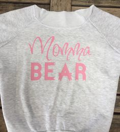 A personal favorite from my Etsy shop https://www.etsy.com/listing/449502258/momma-bear-off-shoulder-sweatshirt-mama