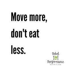 MOVE MORE, DON'T EAT LESS. Ok so that's not the normal statement I know, but with the amount of people I've seen lately restricting their… How To Eat Less, Nutrition Information, Infographics, Health, Fitness, People, Info Graphics, Health Care, Infographic