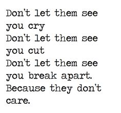 They Dont Care.. No One Cares..