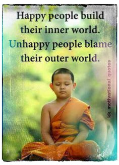 Happy people build their inner world. Unhappy people blame their outer world. #inspire #learn #budha #blame Unhappy People, People Talk, Lunar Chronicles Quotes, Best Qoutes, Motivation Positive, Affirmations Positives, Encouragement, Strong Feelings, Inner World